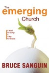The Emerging Church: A Model for Change and a Map for Renewal - Bruce Sanguin
