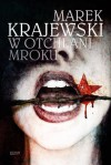 W otchłani mroku - Marek Krajewski