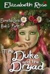 The Duke and the Dryad - Elizabeth Rose