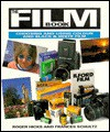 The Film Book: Choosing and Using Colour and Black and White Film - Roger Hicks, Frances Schultz