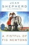 A Fistful of Fig Newtons - Jean Shepherd