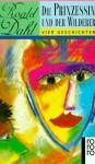 Die Prinzessin Und Der Wilderer. Vier Geschichten - Roald Dahl, Thomas Koch