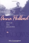 Anna Hubbard: Out of the Shadows - Mia Cunningham