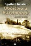 Ubojstvo u Hazelmooru - Dubravko Stojsavljević, Agatha Christie
