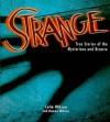 Strange: True Stories of the Mysterious and Bizarre - Colin Wilson