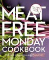 The Meat Free Monday Cookbook - Annie Rigg, Paul McCartney, Stella McCartney, Mary McCartney