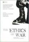 The Ethics of War: Classic and Contemporary Readings - Gregory M. Reichberg, Henrik Syse