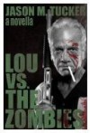 Lou vs. the Zombies - Jason Tucker