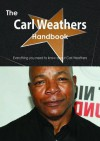 The Carl Weathers Handbook - Everything You Need to Know about Carl Weathers - Emily Smith