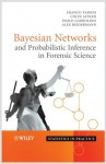 Bayesian Networks and Probabilistic Inference in Forensic Science - Franco Taroni