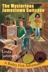 The Mysterious Jamestown Suitcase - Linda Salisbury