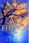 The Year of Past Things/Louisiana Ghost Story - M.A. Harper