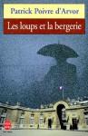 Les Loups et la Bergerie - Patrick Poivre d'Arvor
