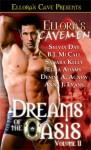 Ellora's Cavemen: Dreams of the Oasis II - Sahara Kelly, Sylvia Day, B.J. McCall, Elisa Adams