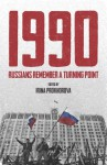 1990: Russians Remember a Turning Point - Irina Prokhorova, Arch Tait