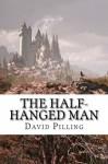 The Half-Hanged Man - David Pilling, Adele Symonds