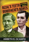 Rizal's Teeth, Bonifacio's Bones - Ambeth R. Ocampo