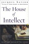 The House of Intellect - Jacques Barzun