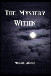 The Mystery Within - Michael Archer