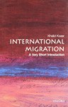 International Migration: A Very Short Introduction - Khalid Koser