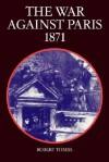 The War Against Paris 1871 - Robert Tombs