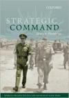 Strategic Command: General Sir John Wilton and Australia's Asian Wars - David Horner
