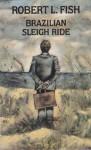 Brazilian Sleigh Ride - Robert L. Fish