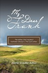 My Dear Frank: The Letters That Inspired the Novel, the Last Letter - Jeanie Scouller Arthur, Kathleen Shoop, Barbara Arthur Jacobs