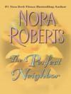 The Perfect Neighbor (MacGregors #11) (Large Print) - Nora Roberts