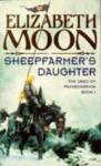 Sheepfarmer's Daughter (The Deed Of Paksenarrion) - Elizabeth Moon