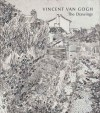 Vincent Van Gogh: The Drawings - Colta Ives, Susan Alyson Stein, Marije Vellekoop