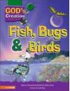 Fish, Bugs & Birds - Michael W. Carroll, Caroline Carroll, Travis King