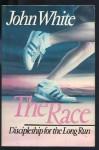 The Race: Discipleship for the Long Run - John White