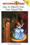 Willimena Rules!: How to (Almost) Ruin Your School Play - Book #4 - Valerie Wilson Wesley, Maryn Roos
