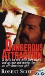 Dangerous Attraction - Robert Scott