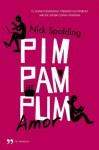 Pim, pam, pum... Amor (Spanish Edition) - Nick Spalding, María Enguix Tercero