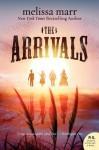 The Arrivals: A Novel - Melissa Marr