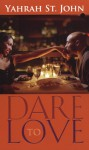 Dare to Love - Yahrah St. John
