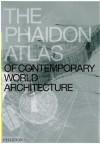 The Phaidon Atlas of Contemporary World Architecture - Phaidon Press