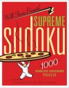 Will Shortz Presents Supreme Sudoku: 1000 Wordless Crossword Puzzles - Will Shortz