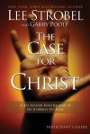 The Case for Christ Participant's Guide: A Six-Session Investigation of the Evidence for Jesus (Groupware Small Group Edition) - Lee Strobel, Garry Poole