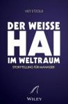 """""""Der Weisse Hai"""" Im Weltraum: Storytelling Fr Manager - Veit Etzold"""