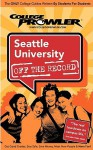 Seattle University: Off the Record - College Prowler (College Prowler: Seattle University Off the Record) - Julia Ugarte, Kelly Carey, Matt Hamman