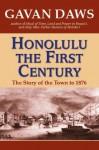 Honolulu: The First Century - Gavan Daws