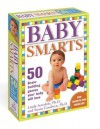 Baby Smarts Deck: 50 Brain-Building Games Your Baby Will Love - Linda Acredolo, Susan Goodwyn