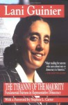Tyranny of the Majority : Fundamental Fairness in Representative Democracy - Lani Guinier, Stephen L. Carter