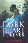 Dark Heart Forever - Lee Monroe