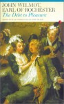 The Debt to Pleasure: John Wilmot, Earl of Rochester: In the Eyes of His Contemporaries and in His Own Poetry and Prose - John Wilmot, John Adlard