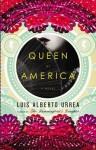 Queen of America: A Novel - Luis Alberto Urrea