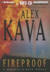 Fireproof: A Maggie O'Dell Novel - Alex Kava, Tanya Eby